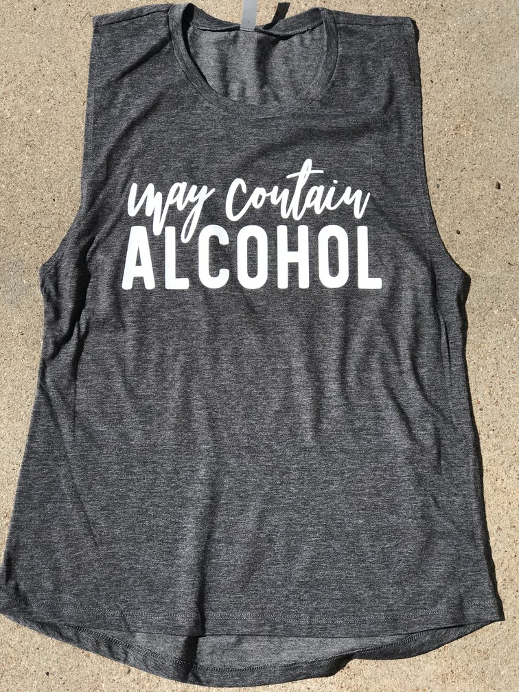 May Contain Alcohol Muscle Tank
