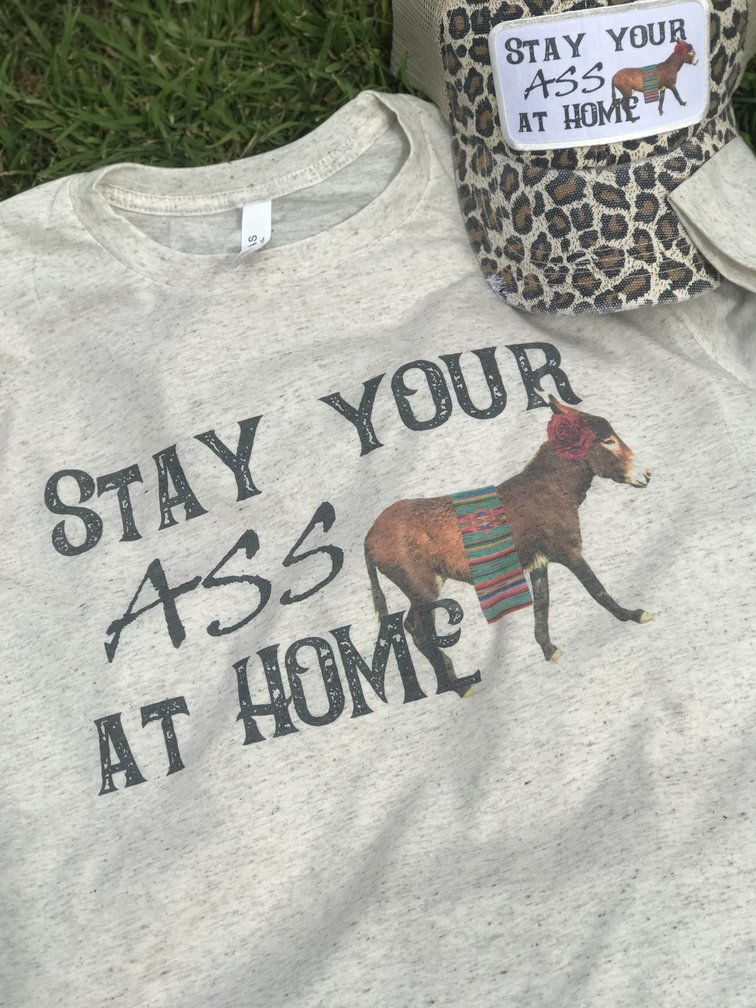 Stay Your Ass At Home Cap